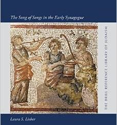 A Vocabulary of Desire: The Song of Songs in the Early Synagogue by Laura S. Lieber