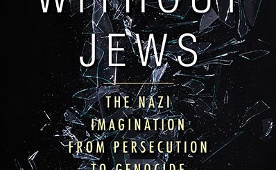 Alon Confino: A World Without Jews: the Nazi Imagination From Persecution to Genocide