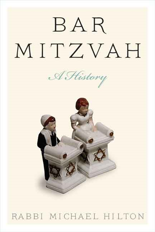 Bar Mitzvah: A History by Rabbi Michael Hilton