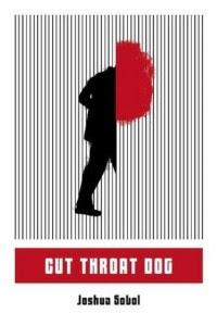 Cut Throat Dog by Joshua Sobol
