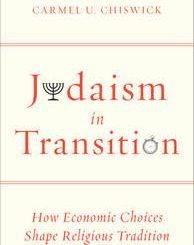 Judaism in Transition: How Economic Choices Shape Religious Tradition by Carmel Chiswick