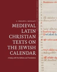 medieval-latin-christian-texts-on-the-jewish-calendar-a-study-with-five-editions-and-translations-by-c-philipp-e-nothaft