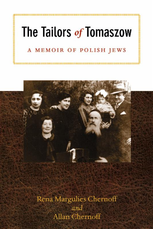 the-tailors-of-tomaszow-a-memoir-of-polish-jews-by-rena-margulies-chernoff-and-allan-chernoff