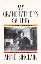 My Grandfather's Gallery: A Family Memoir of Art and War by Anne Sinclair