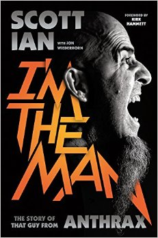im-the-man-the-story-of-that-guy-from-anthrax-by-scott-ian
