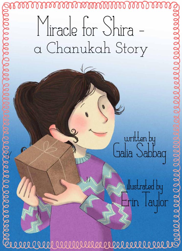 Miracle for Shira: A Chanukah story by Galia Sabbag and Erin Taylor