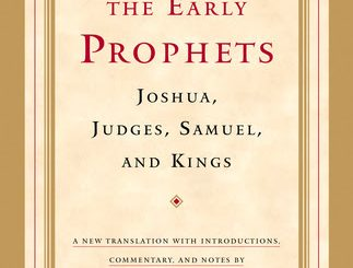 The Early Prophets: Joshua, Judges, Samuel, and Kings by Dr. Everett Fox