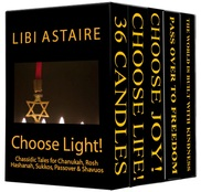 Choose Light!: Chassidic Tales for Chanukah, Rosh Hashanah, Sukkos, Passover & Shavuos by Libi Astaire