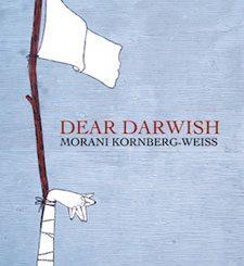 Dear Darwish by Morani Kornberg-Weiss