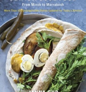 Jewish Soul Food: From Minsk to Marrakesh by Janna Gur