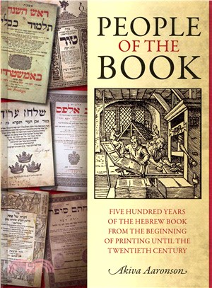 People of the Book: Five Hundred Years of the Hebrew Book from the Beginning of Printing to the Twentieth Century by Akiva Aaronson
