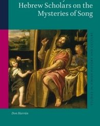 Three Early Modern Hebrew Scholars on the Mysteries of Song by Don Harran