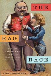 The Rag Race: How Jews Sewed Their Way to Success in America and the British Empire by Adam D. Mendelsohn