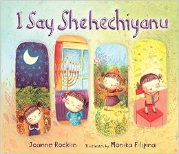I Say Shehechiyanu by Joanne Rocklin