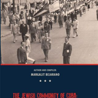 The Jewish Community of Cuba: Memory and History by Margalit Bejarano
