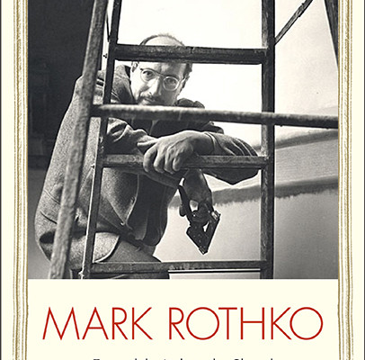Mark Rothko: Toward the Light in the Chapel by Annie Cohen-Solal