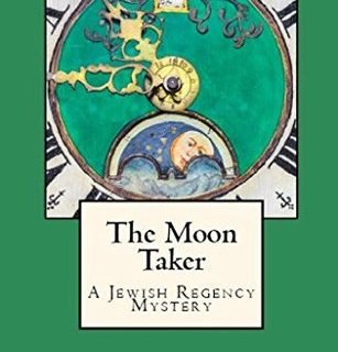 The Moon Taker: A Jewish Regency Mystery by Libi Astaire
