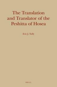 The Translation and Translator of the Peshitta of Hosea by Eric J. Tully