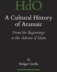 A Cultural History of Aramaic by Holger Gzella