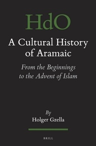 Cover for A Cultural History of Aramaic by Holger Gzella