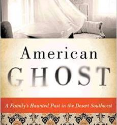 American Ghost: A Family's Haunted Past in the Desert Southwest by Hannah Nordhaus