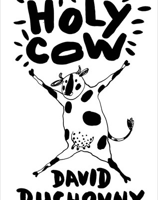 Holy Cow: A Modern-Day Dairy Tale by David Duchovny