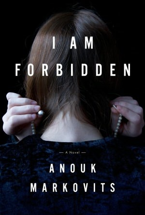 Cover for I Am Forbidden by Anouk Markovits