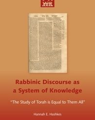 "Rabbinic Discourse as a System of Knowledge: ""The Study of Torah is Equal to them All"""