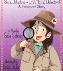 Shira, Detective - CHAMETZ detective! A Passover story