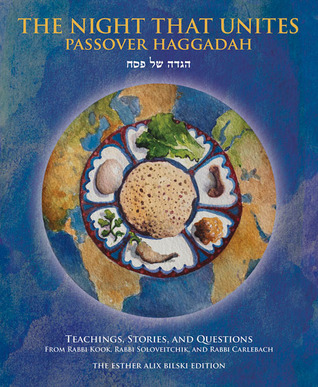 The Night That Unites: Passover Haggadah: Teachings, Stories, and Questions from Rabbi Kook, Rabbi Soloveitchik, and Rabbi Carlebach
