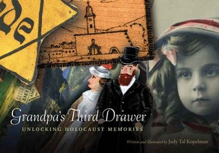Grandpa's Third Drawer: Unlocking Holocaust Memories by Judy Tal Kopelman