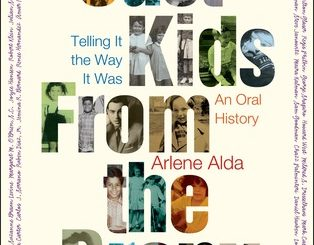Just Kids from the Bronx: Telling It the Way It Was: An Oral History by Arlene Alda