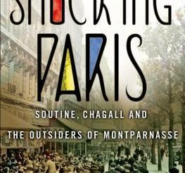 Shocking Paris: Soutine, Chagall and the Outsiders of Montparnasse by Stanley Meisler
