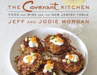 The Covenant Kitchen: Food and Wine for the New Jewish Table by Jeff Morgan