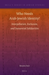 Who Needs Arab-Jewish Identity? Interpellation, Exclusion, and Inessential Solidarities