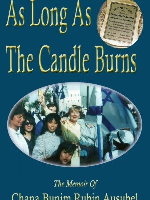 As Long As The Candle Burns by Chana Bunim Rubin Ausubel