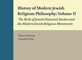 History of Modern Jewish Religious Philosophy by Eliezer Schweid