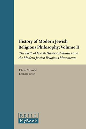 History of Modern Jewish Religious Philosophy by Eliezer Schweid