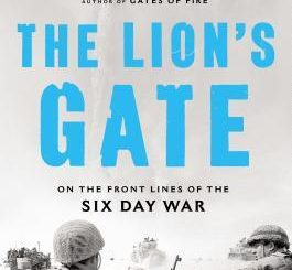 The Lion's Gate: On the Front Lines of the Six Day War by Steven Pressfield