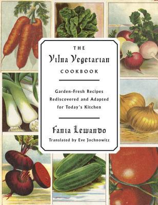 The Vilna Vegetarian Cookbook by Fania Lewando