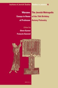 Warsaw. The Jewish Metropolis: Essays in Honor of the 75th Birthday of Professor Antony Polonsky