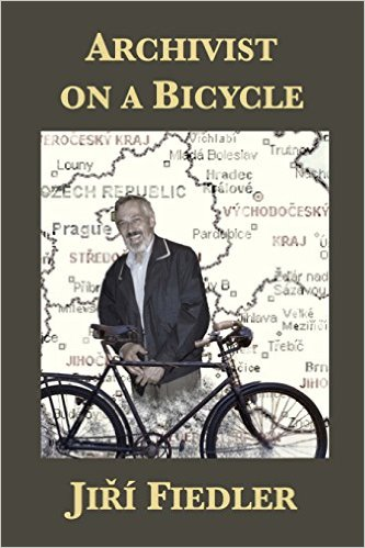 Cover for Archivist on a Bicycle: Jiří Fiedler edited by Helen Epstein and Wilma Iggers