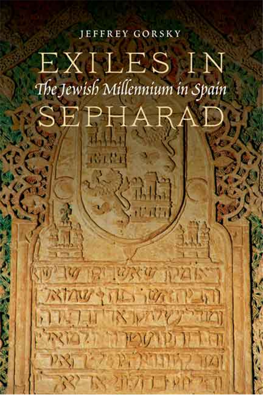 Exiles in Sepharad: The Jewish Millennium in Spain by Jeffrey Gorsky