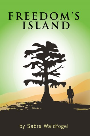 Freedom's Island by Sabra Waldfogel