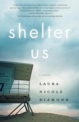 Shelter Us by Laura Nicole Diamond