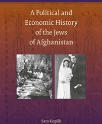 A Political and Economic History of the Jews of Afghanistan by Sara Koplik