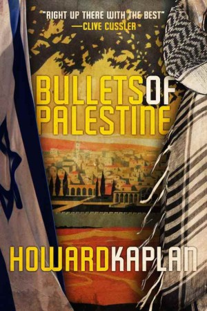 Bullets of Palestine by Howard Kaplan