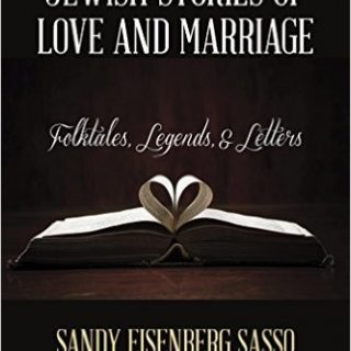 Jewish Stories of Love and Marriage: Folktales, Legends, and Letters by Sandy Eisenberg Sasso and Peninnah Schram