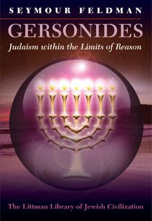 Gersonides: Judaism within the Limits of Reason by Seymour Feldman