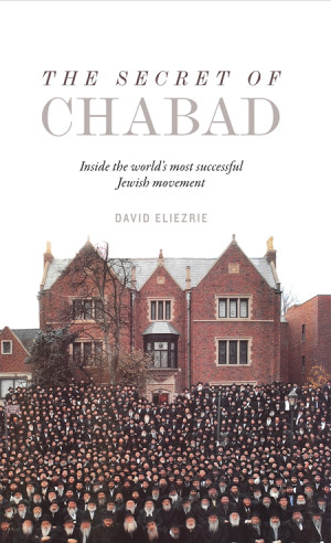 The Secret of Chabad by David Eliezrie